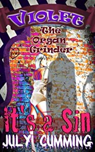 Violet the Organ Grinder: It's a Sin (Dark & Explicit BDSM, Public Group Domination)