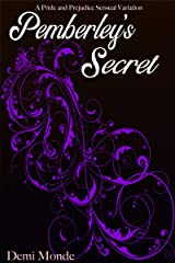 Pemberley's Secret: A Pride and Prejudice Steamy Variation Kindle Edition
