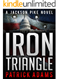 Iron Triangle: A Jackson Pike Novel (Book One of The Iron Triangle Series)
