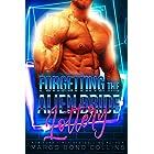 Forgetting the Alien Bride Lottery: A Sci Fi Alien Romance (Khanavai Warrior Bride Games Book 7)