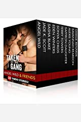 Taken By The Gang (10 Shocking Taboo Group, Gang and Menage Stories) Kindle Edition