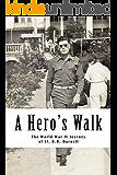 A Hero's Walk: The World War II Journey of Lt. B.B. Darnell