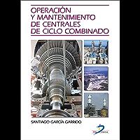 Operación y mantenimiento de centrales de ciclo combinado