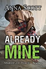 Already Mine Book 2: A Makers of Peace MC Alpha Biker Romance Kindle Edition