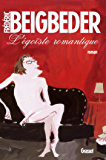 L'égoïste romantique (Littérature Française)