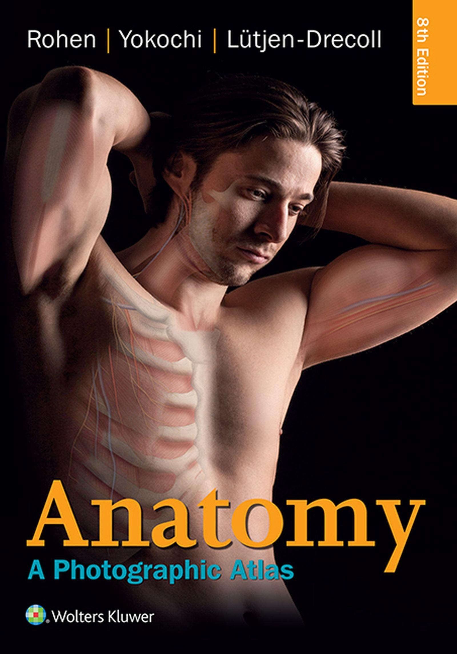 Anatomy  A Photographic Atlas  Color Atlas Of Anatomy A Photographic Study Of The Human Body   English Edition