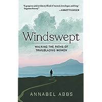 Windswept: Walking in the Paths of Trailblazing Women