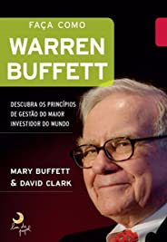 Faça como Warren Buffet: Descubra os princípios de gestão do maior investidor do mundo