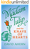 Madam Tulip and the Knave of Hearts: (A Madam Tulip mystery - Book 2)