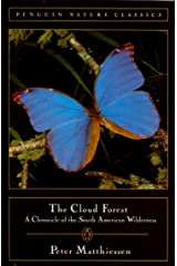 Cloud Forest: A Chronicle of the South American Wilderness Paperback