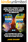 The Art of Reading People & Master your Emotions 2 in 1: A Guide to People's Personality Types and Emotional Intelligence Steps to Overcoming Anxiety Negativity ... Improve your Confidence and Self Esteem