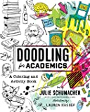 Doodling for Academics: A Coloring and Activity Book (Chicago Guides to Academic Life)
