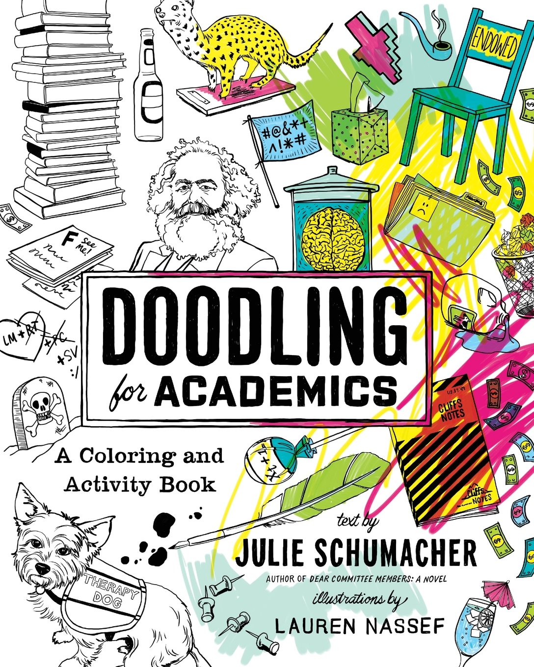 Color book party mn - Amazon Com Doodling For Academics A Coloring And Activity Book Chicago Guides To Academic Life 9780226467047 Julie Schumacher Lauren Nassef Books