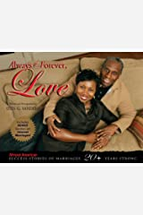 Always & Forever, Love: African American Success Stories of Marriage 20+ Years Strong Perfect Paperback