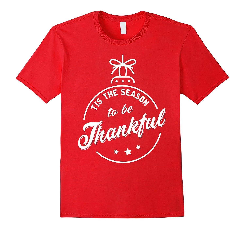 Tis The Season To Be Thankful T-shirt-FL
