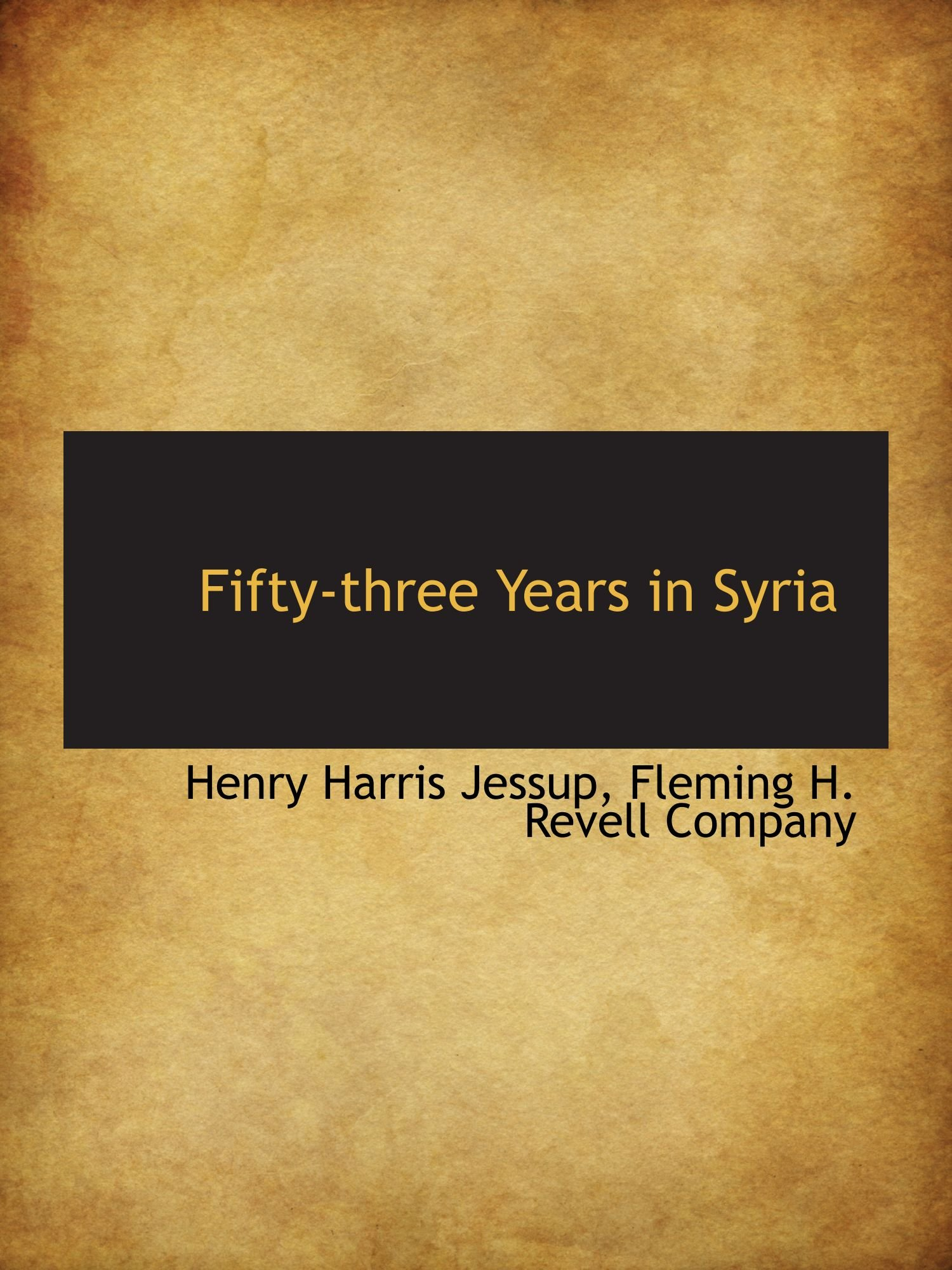 Download Fifty-three Years in Syria pdf