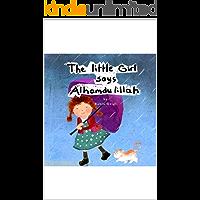 The Little Girl says Alhamdulillah (English Edition)