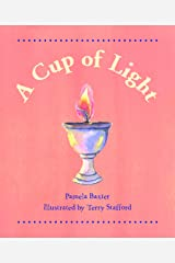 A Cup of Light: All About the Flaming Chalice Paperback