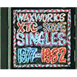 Waxworks-Some Singles 1977-82