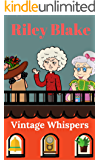 Vintage Whispers (A Cozy Retirement Mystery Book 1)