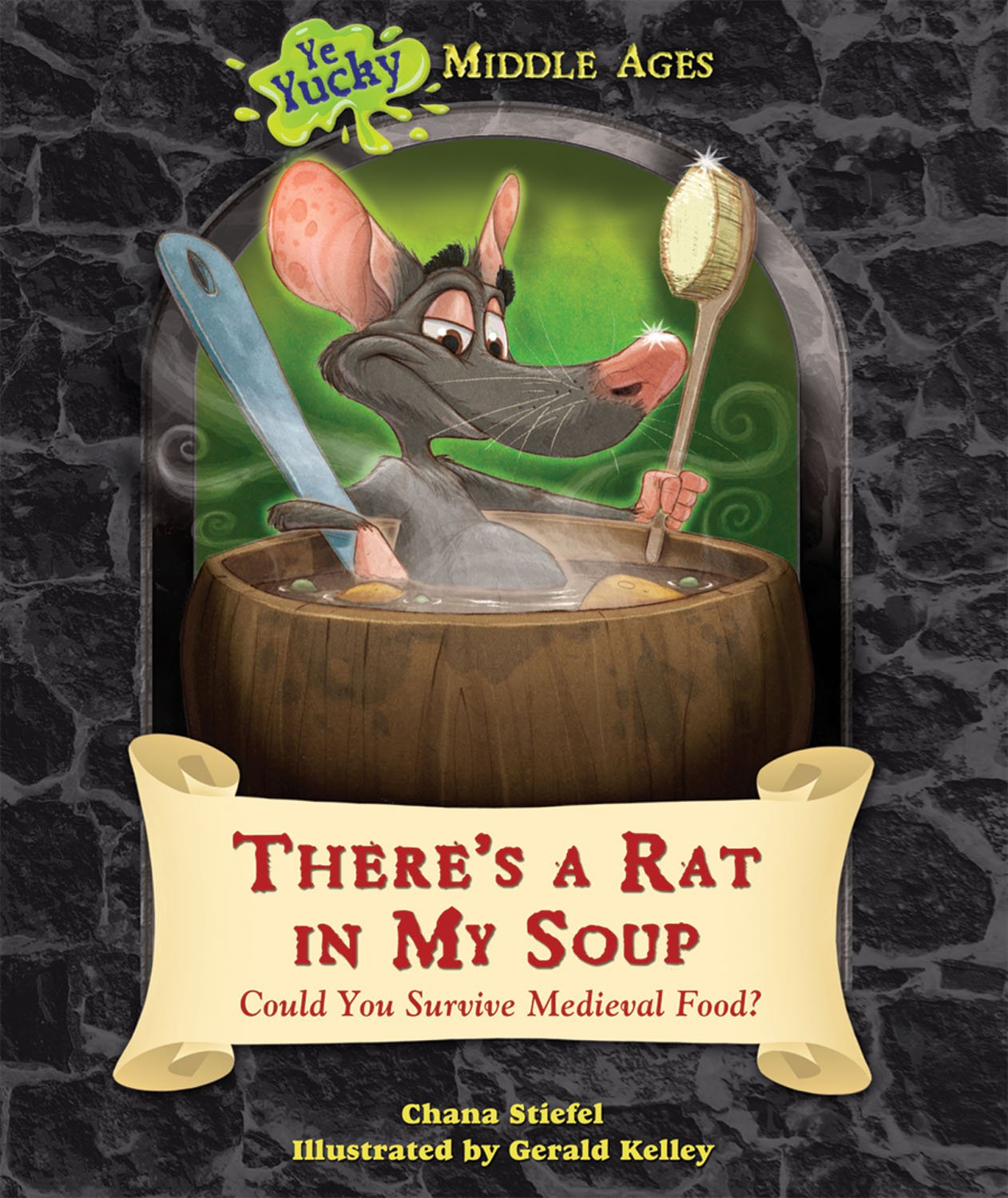 Read Online There's a Rat in My Soup: Could You Survive Medieval Food? (Ye Yucky Middle Ages) pdf epub