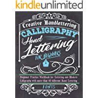 Calligraphy & Hand Lettering for Beginners: Beginner Practice Workbook for Lettering and Modern Calligraphy with more than 40 different Hand Lettering Fonts (English Edition)