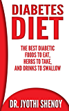 Diabetes Diet: The Best Diabetic Foods To Eat, Herbs To Take, And Drinks To Swallow (Diabetes Diet, Diabetes for dummies, Diabetes Type 2, Weight Loss Book 1)