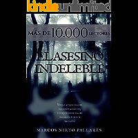 El asesino indeleble: (Novela negra)