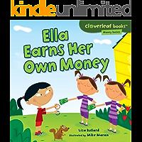 Ella Earns Her Own Money (Cloverleaf Books ™ — Money Basics)