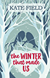 The Winter That Made Us: emotionally poignant, but ultimately uplifting - a stand out contemporary novel