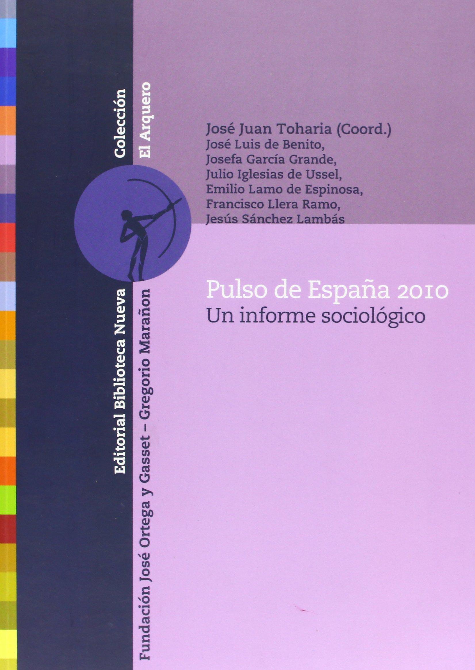 Pulso de España 2010: Un informe sociológico El Arquero: Amazon.es: Toharia, José Juan: Libros