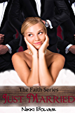 Just Married (The Faith Series Book 5)