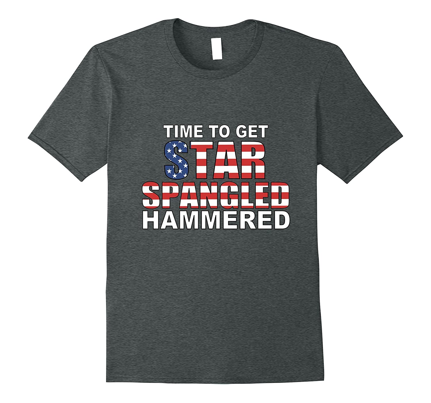 Time To Get Star Spangled Hammered Funny 4th of July T Shirt-PL