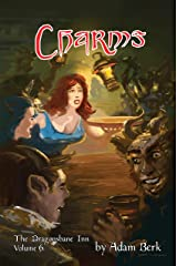 Charms: The Sixth Tale from the Dragonsbane Inn Kindle Edition