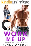 Work Me Up: Enemies to Lovers Romance