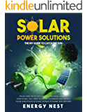 Solar Power Solutions • The DIY Guide to Catch the Sun: From Grid-Tie to Off-Grid Solar Panel Systems, Everything You…
