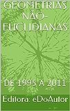 GEOMETRIAS NÃO-EUCLIDIANAS: DE 1995 A 2011