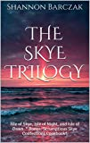 The Skye Trilogy: Isle of Skye, Isle of Night, and Isle of Dawn. * Bonus: Scrumptious Skye Confections Cookbook* (English Edition)