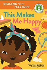 This Makes Me Happy (Rodale Kids Curious Readers/Level 2 Book 1) Kindle Edition