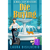 Die Buying (Mall Cop Mysteries Book 1) (English Edition)