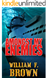 Amongst My Enemies: A Cold War Spy vs Spy Action Thriller (English Edition)