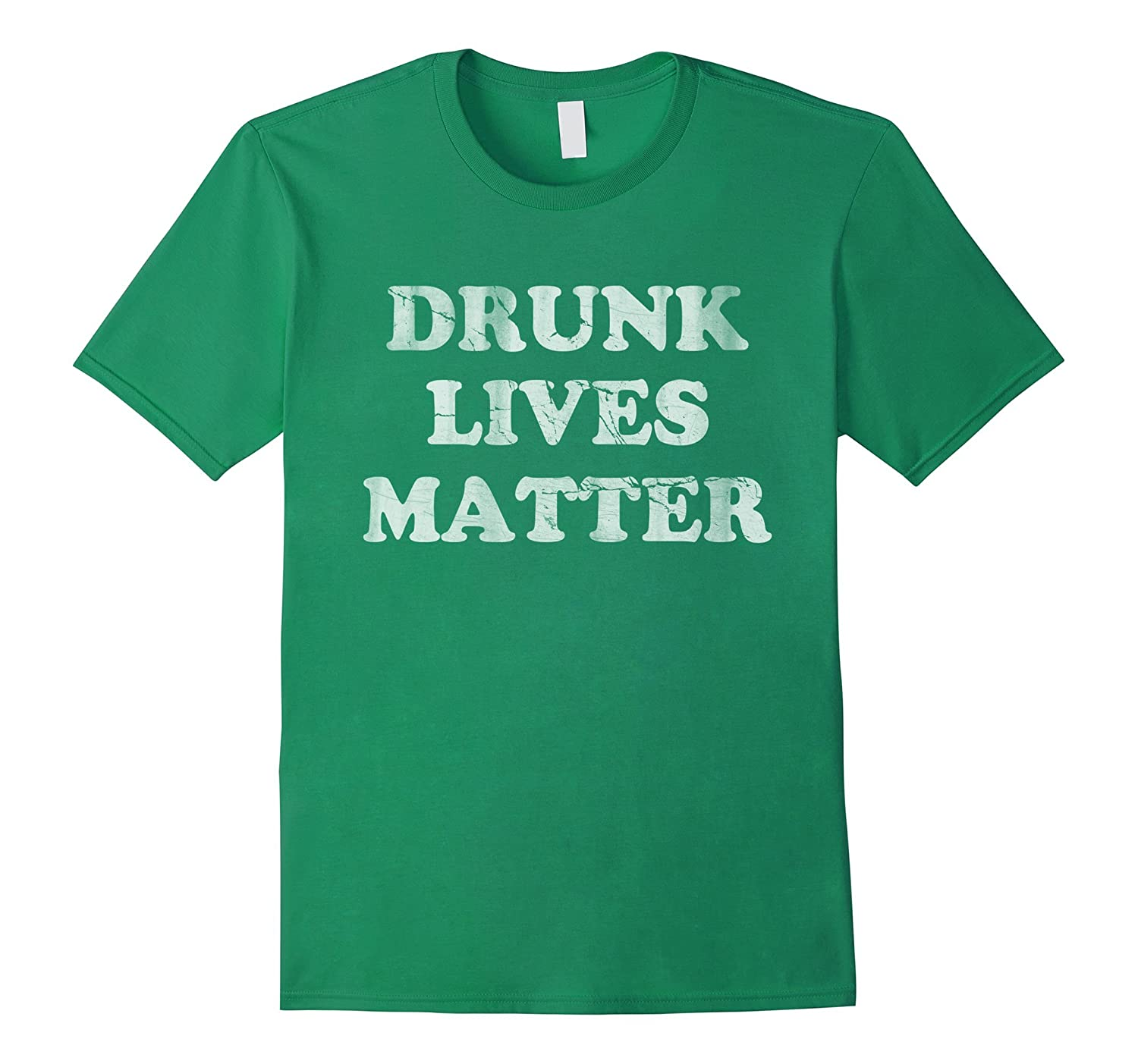 Drunk Lives Matter St Patricks Day Shirt-RT