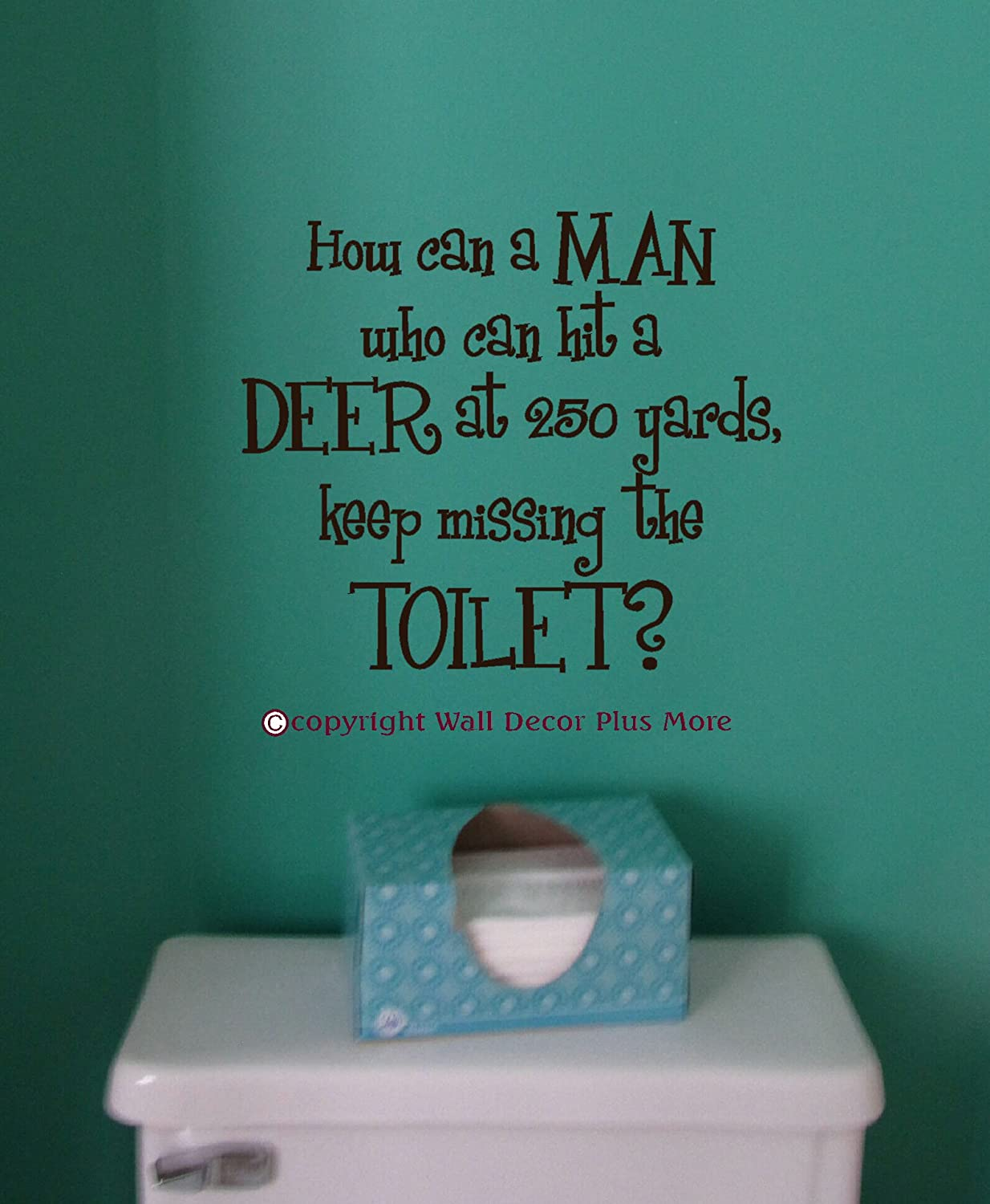 wall decor plus more wdpm2955 how can a man keep missing the wall decor plus more wdpm2955 how can a man keep missing the toilet funny quote wall decal 14 inch x 12 inch chocolate brown amazon com