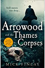 Arrowood and the Thames Corpses: The most exciting historical crime fiction thriller of 2020 for fans of Sherlock Holmes Kindle Edition
