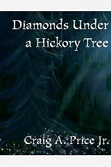Diamonds Under a Hickory Tree: A Short Story Kindle Edition