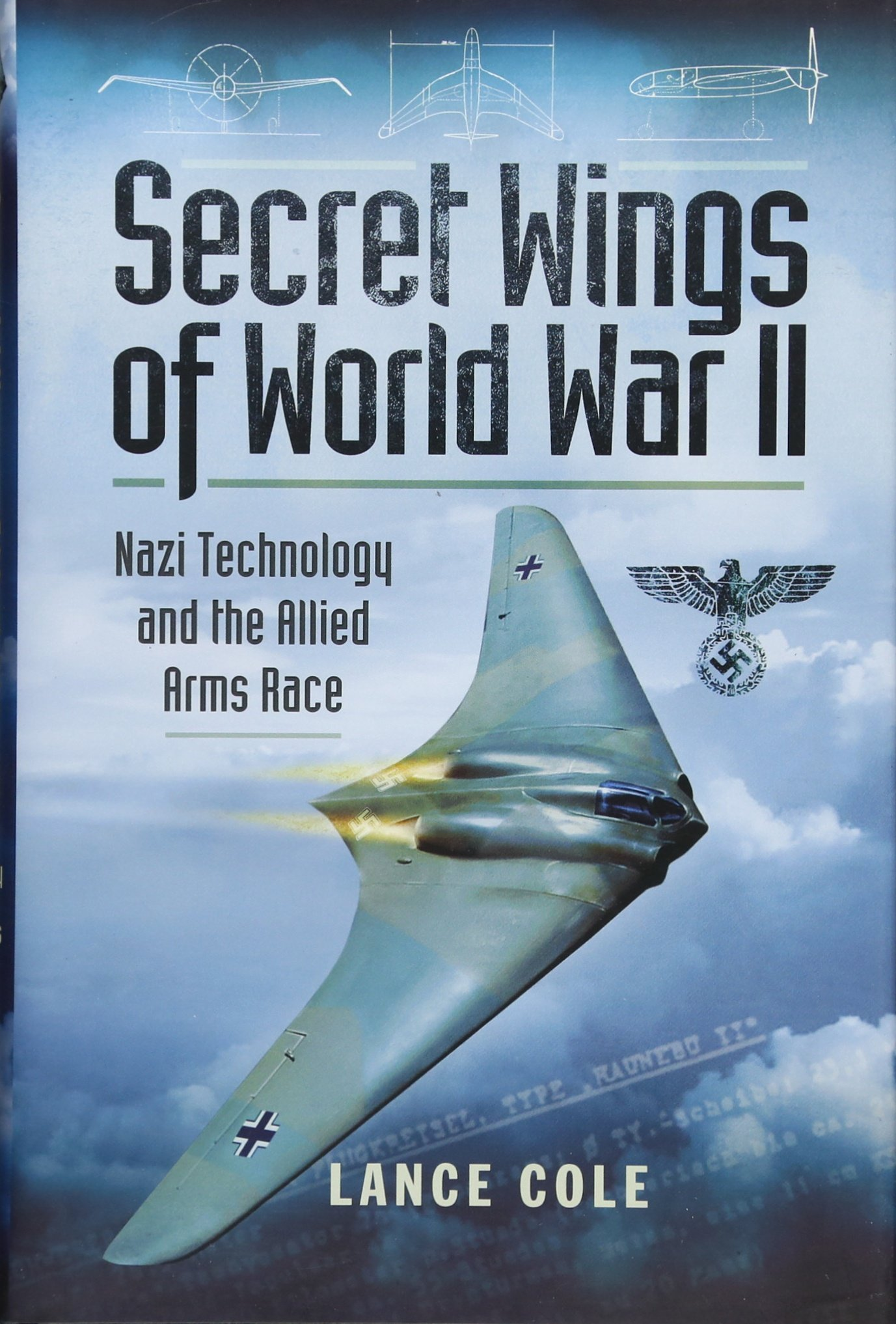 Secret Wings of WWII: Nazi Technology and the Allied Arms Race pdf epub