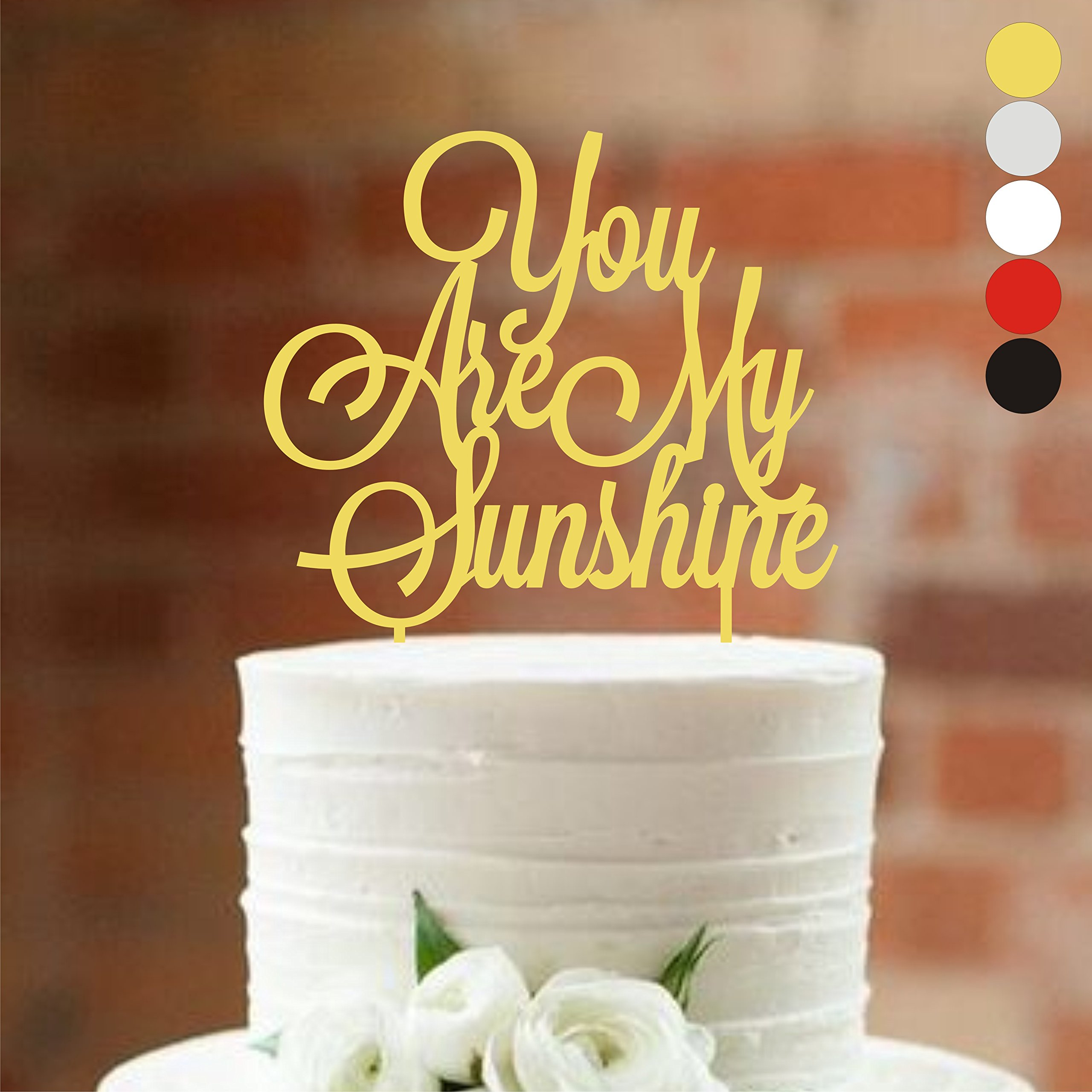 Birthday Cake Topper, You are my sunshine, Birthday Party, Cake toppers, Cake Decorations, Baby cake topper, Sunshine cake topper, Anniversary (width 5'', gold)