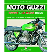 The Moto Guzzi Sport & Le Mans Bible: