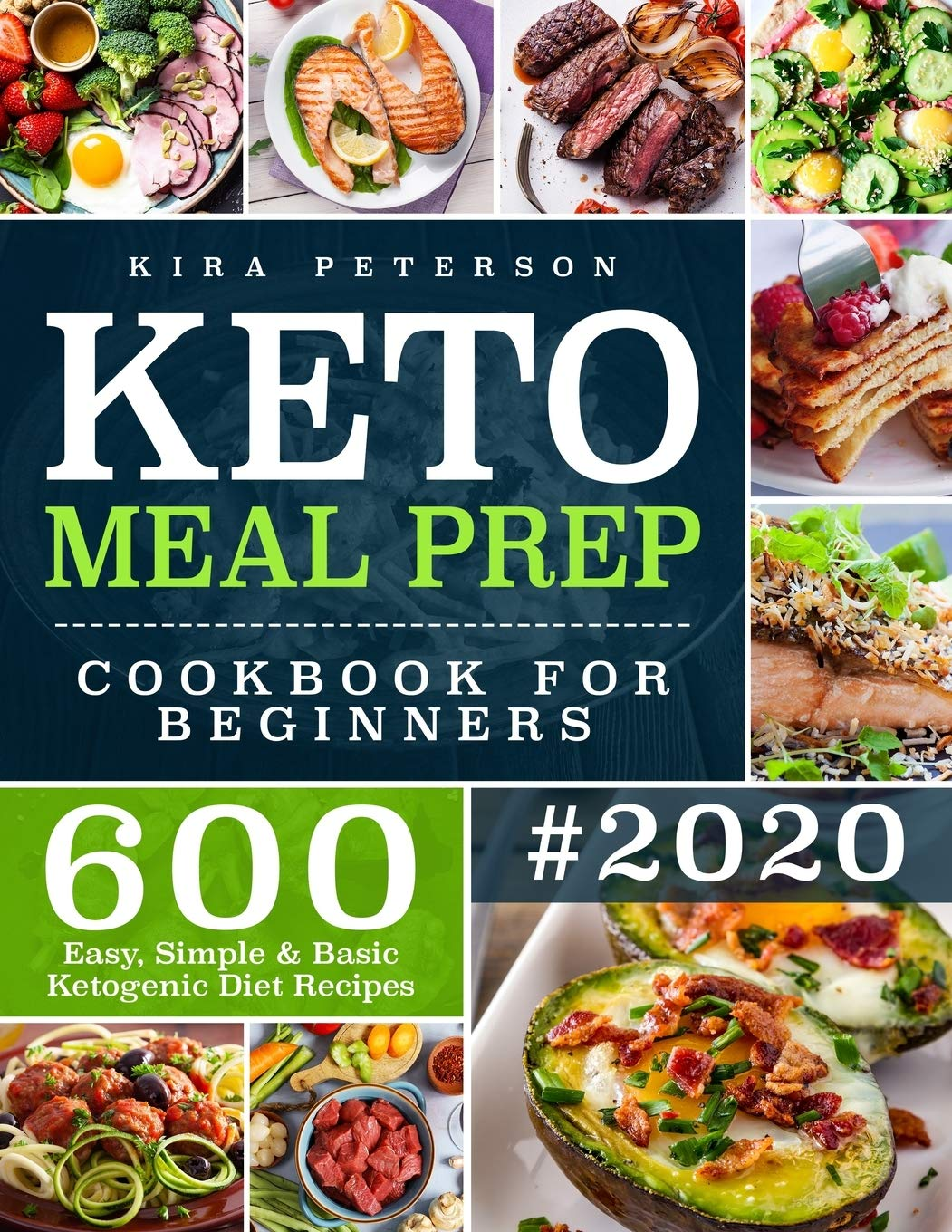 Keto Meal Prep Cookbook For Beginners 600 Easy Simple Basic Ketogenic Diet Recipes Keto Cookbook Peterson Kira 9781673455984 Amazon Com Books
