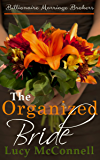The Organized Bride: Billionaire Marriage Brokers